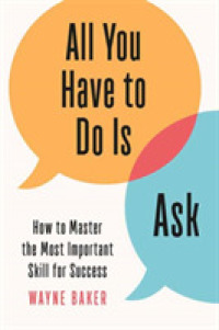 Link to an enlarged image of All You Have to Do Is Ask : How to Master the Most Important Skill for Success
