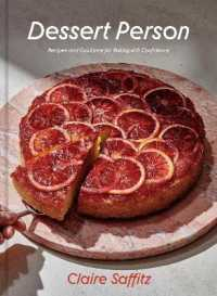 Dessert Person Recipes and Guidance for Baking with Confidence 9781984826961