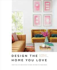 Link to an enlarged image of Design the Home You Love : Practical Styling Advice to Make the Most of Your Space