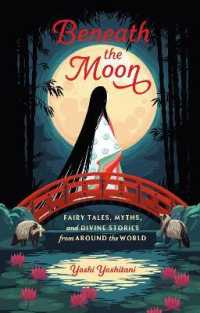 Beneath the Moon : Fairy Tales, Myths, and Divine Stories from Around the World 9781984857224