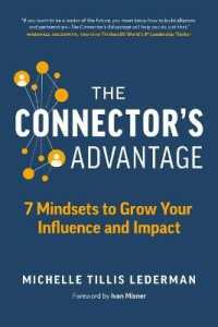 Link to an enlarged image of The Connector's Advantage : 7 Mindsets to Grow Your Influence and Impact