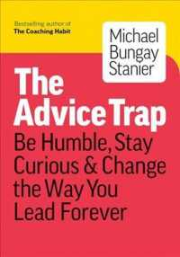 Link to an enlarged image of The Advice Trap : Be Humble, Stay Curious & Change the Way You Lead Forever