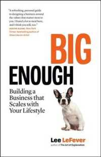 Link to an enlarged image of Big Enough : Building a Business That Scales with Your Lifestyle