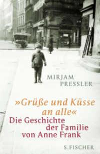 Link to an enlarged image of 'Grüße und Küsse an alle' : Die Geschichte der Familie von Anne Frank (2. Aufl. 2009. 432 S. Tafelteil mit 12 Seiten. 215 mm)