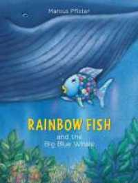 Link to an enlarged image of Rainbow Fish and the Big Blue Whale (2012. 32 S. Full-color illustrations throughout. 285.75 mm)