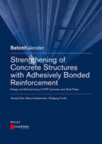 Link to an enlarged image of Strengthening of Concrete Structures with Adhesive Bonded Reinforcement : Design and Dimensioning of CFRP Laminates and Steel Plates (1. Auflage. 2014. 158 S. 171 SW-Abb., 8 Tabellen. 240 mm)