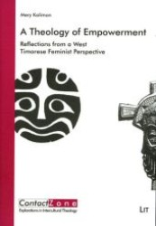 Link to an enlarged image of A Theology of Empowerment : Reflections from a West Timorese Feminist Perspective (Contact Zone .5) (1., Aufl. 2008. 312 S. 235 mm)
