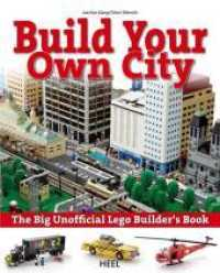 Link to an enlarged image of The big unofficial LEGO Builder's Book : Build your own city (New ed. 2012. 400 p. w. numerous col. figs. 260 mm)