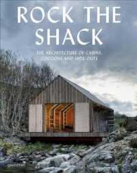 Link to an enlarged image of Rock the Shack : The Architecture of Cabins, Cocoons and Hide-Outs (10. Aufl. 2013. 240 S. w. numerous col. ill. 12.06 in)