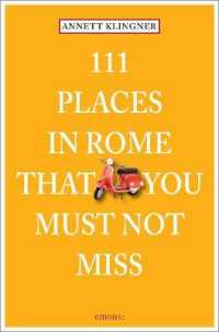 Link to an enlarged image of 111 Places in Rome That You Must Not Miss (111 Places)