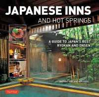 Japanese Inns and Hot Springs A Guide to Japan's Best Ryokan and Onsen 9784805313923