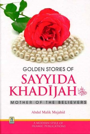 Link to an enlarged image of GOLDEN STORIES OF SAYYIDA KHADIJAH