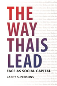 Link to an enlarged image of The Way Thais Lead : Face as Social Capital