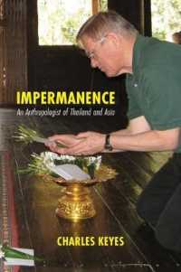 Link to an enlarged image of Impermanence : An Anthropologist of Thailand and Asia
