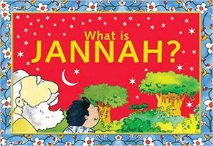 Link to an enlarged image of WHAT IS JANNAH?