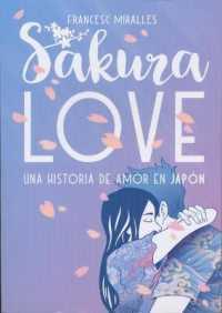 Link to an enlarged image of Sakura Love : Una Historia De Amor En Japon