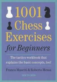 1001 Chess Exercises for Beginners: The Tactics Workbook That Explains the Basic Concepts, Too 9789056913977