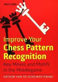 Link to an enlarged image of Improve Your Chess Pattern Recognition : Key Moves and Motifs in the Middlegame