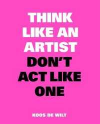 Link to an enlarged image of Think Like an Artist, Don't Act Like One