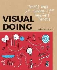 Link to an enlarged image of Visual Doing : A Practical Guide to Incorporate Visual Thinking into Your Daily Business and Communication
