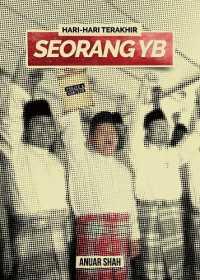 Link to an enlarged image of Hari-Hari Terakhir Seorang YB