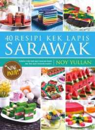 Books Kinokuniya 40 Resipi Kek Lapis Sarawak Noy Yullan 9789674119058