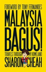 Link to an enlarged image of Malaysia Bagus!: Travels from My Homeland