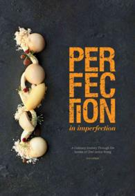 Link to an enlarged image of Perfection in Imperfection / Imperfection in Perfection : A Culinary Journey through the Senses