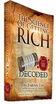 The Science of Getting Rich Decoded by Fabian Lim