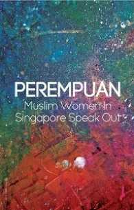 Link to an enlarged image of Perempuan: Muslim women in Singapore speak out