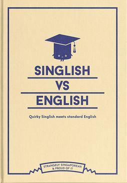 Link to an enlarged image of Singlish vs English: Quirky Singlish meets standard English