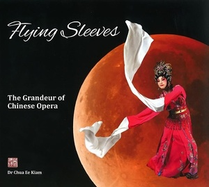 Flying Sleeves - The Granduer of Chinese Opera