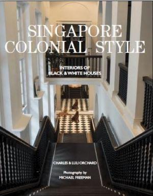 Singapore Colonial Style Interiors of B... by Orchard Charles u0026 Luli & English Books u003e Design u0026 the Arts u003e Interior Design store at Books ...