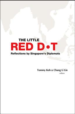 Link to an enlarged image of The Little Red Dot : Reflections by Singapore's Diplomats