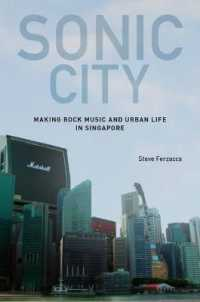 Link to an enlarged image of Sonic City : Making Rock Music and Urban Life in Singapore -- Paperback / softback