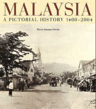 Link to an enlarged image of Malaysia : A Pictorial History, 1400-2004