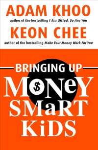 Link to an enlarged image of Bringing Up Money Smart Kids : Raising Financially Responsible Children in a Time of Plenty