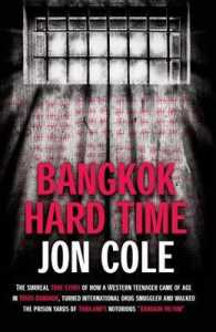 Link to an enlarged image of Bangkok Hard Time : The Surreal True Story of How a Western Teenager Came of Age in 1960s Bangkok, Turned International Drug Smuggler and Walked the P