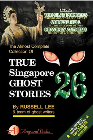 Link to an enlarged image of True Singapore Ghost Stories #26