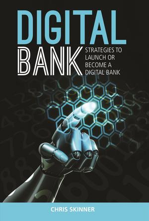 Link to an enlarged image of Digital Bank : Strategies to Launch or Become a Digital Bank