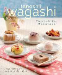 Link to an enlarged image of Tanoshii Wagashi : Little Bites of Japanese Delights