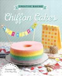 Link to an enlarged image of Creative Baking : Chiffon Cakes