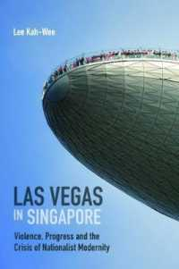 Link to an enlarged image of Las Vegas in Singapore : Violence, Progress and the Crisis of Nationalist Modernity