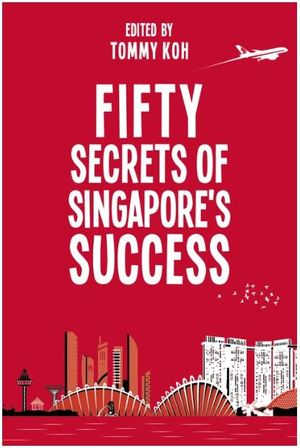 Link to an enlarged image of Fifty Secrets of Singapore's Success