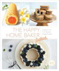 Link to an enlarged image of The Happy Home Baker Cookbook : Elegant and Fun Sweets Made Simple