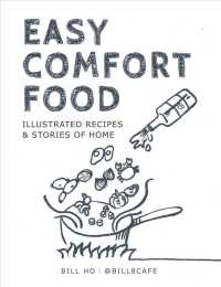 Link to an enlarged image of Easy Comfort Food : Illustrated Recipes & Stories of Home (Illustrated)
