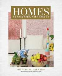 Link to an enlarged image of Homes: We Make Them, They Make Us -- Hardback