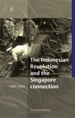 Link to an enlarged image of The Indonesian Revolution and the Singapore Connection, 1945-1949