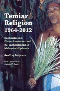 Link to an enlarged image of Temiar Religion, 1964-2012 : Enchantment, Disenchantment and Re-Enchantment in Malaysia's Uplands