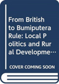 Link to an enlarged image of From British to Bumiputera Rule : Local Politics and Rural Development in Peninsular Malaysia -- Paperback / softback